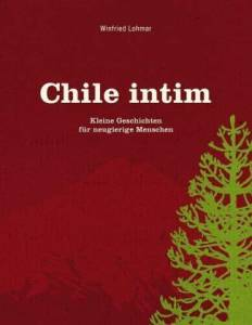 Chile intim - Winfried Lohmar, 2009
